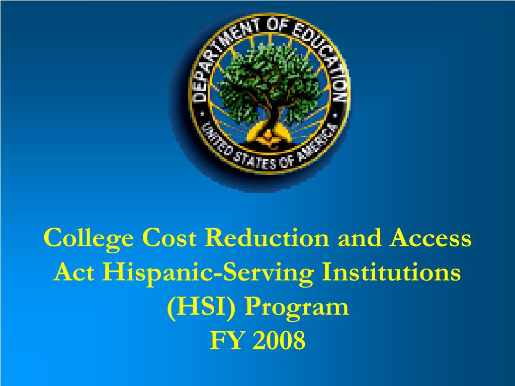 college cost reduction and access act hispanic serving institutions hsi program fy 2008 l.