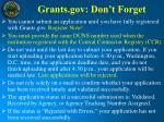 grants gov don t forget