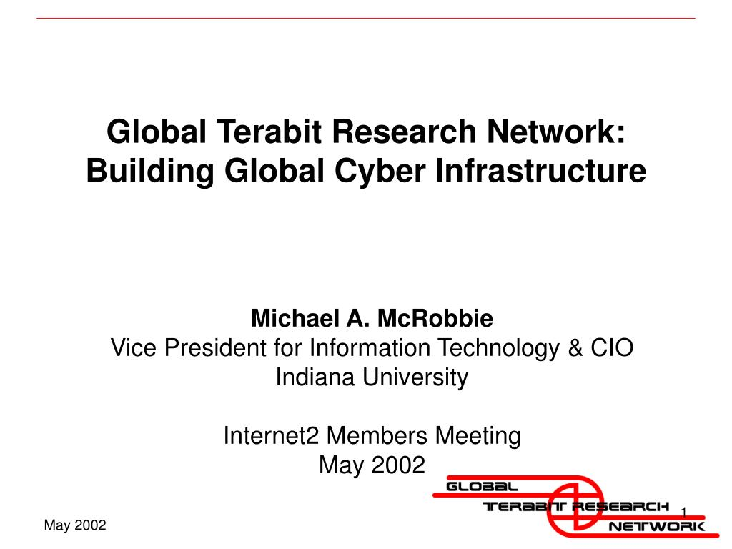 global terabit research network building global cyber infrastructure l.