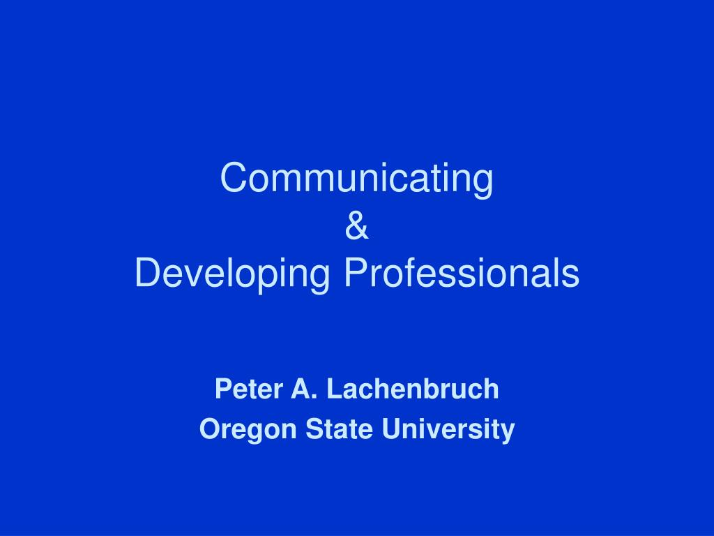 communicating developing professionals l.
