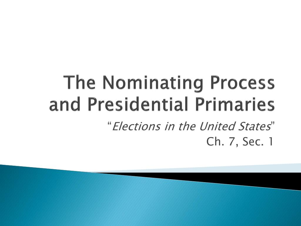 the nominating process and presidential primaries l.
