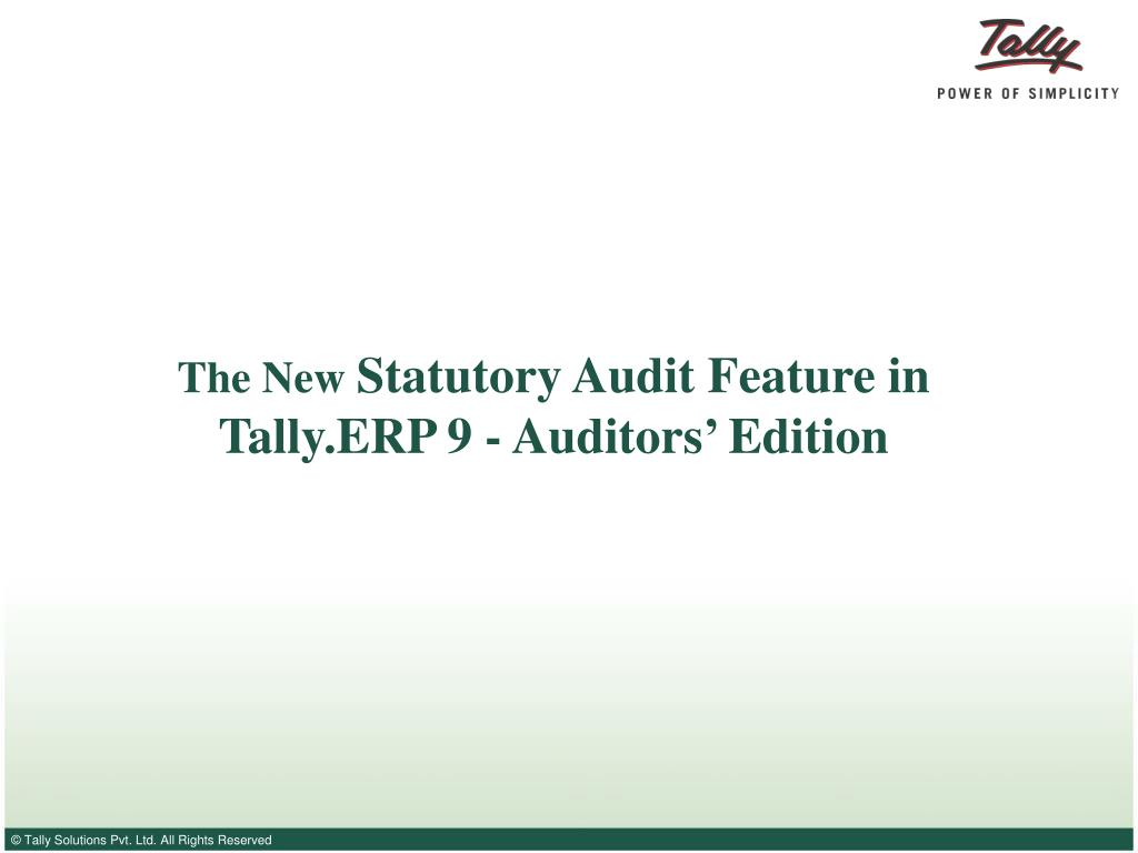 the new statutory audit feature in tally erp 9 auditors edition l.