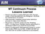 mt continuum process lessons learned