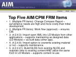 top five aim cpm frm items