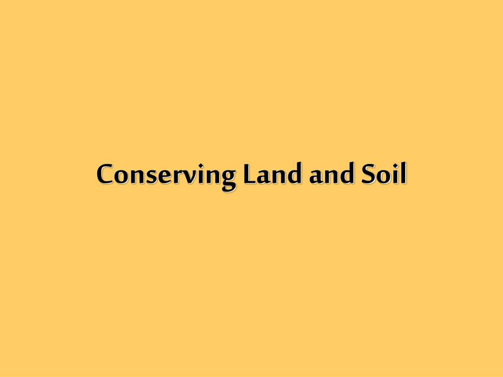 conserving land and soil l.