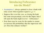 introducing forbearance into the model