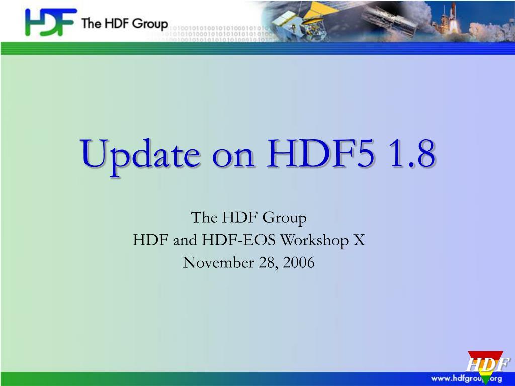update on hdf5 1 8 l.