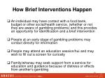 how brief interventions happen