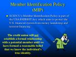 member identification policy mip