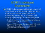 scefcu additional requirements