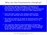 why are the frameworks changing