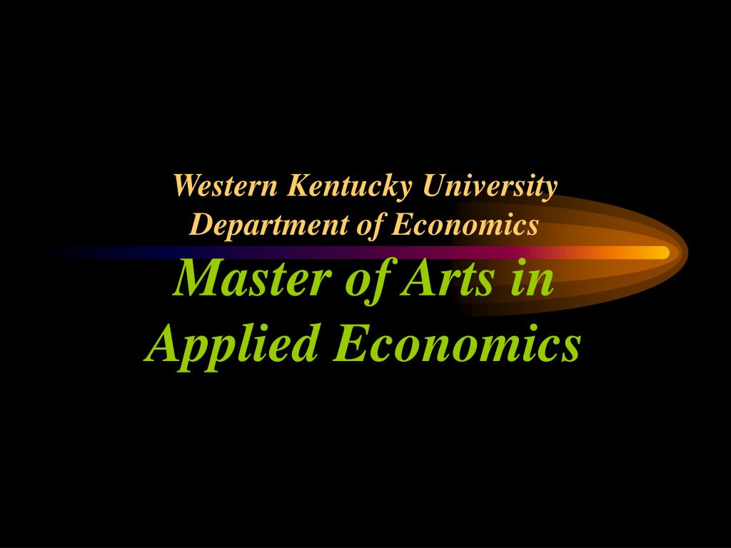 western kentucky university department of economics master of arts in applied economics l.