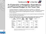 an explanation of budgetary expenditures and proposed budget for the fiscal year