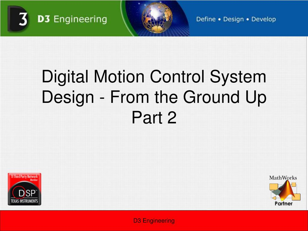 digital motion control system design from the ground up part 2 l.