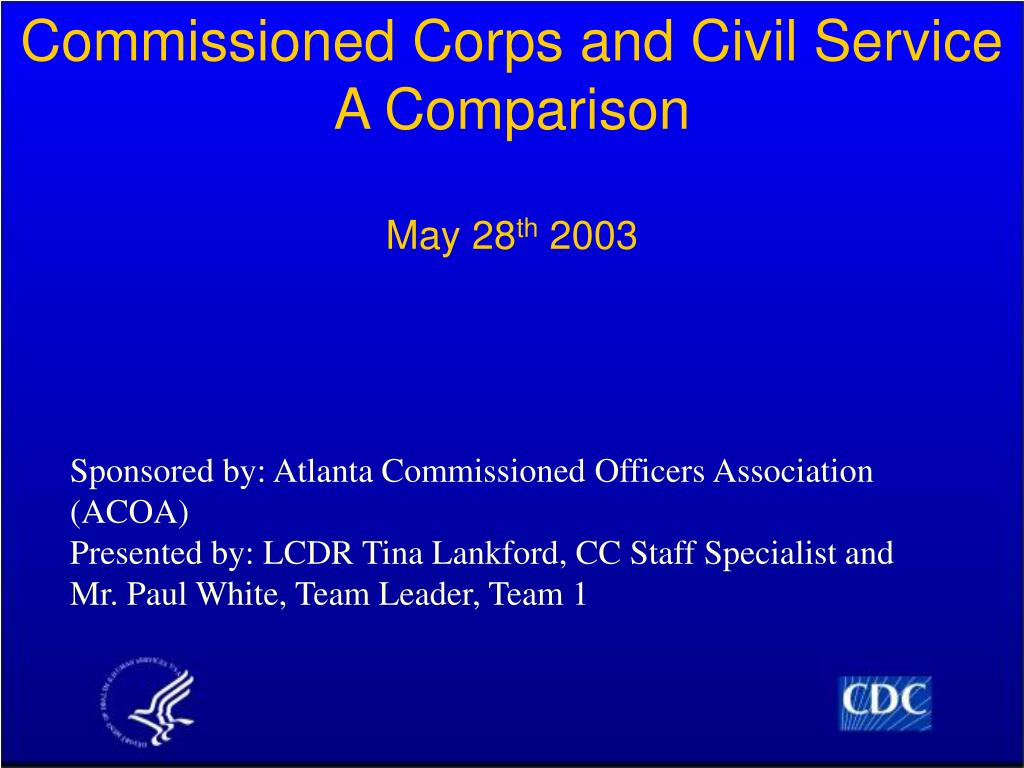 commissioned corps and civil service a comparison may 28 th 2003 l.