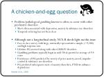 a chicken and egg question