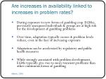 are increases in availability linked to increases in problem rates