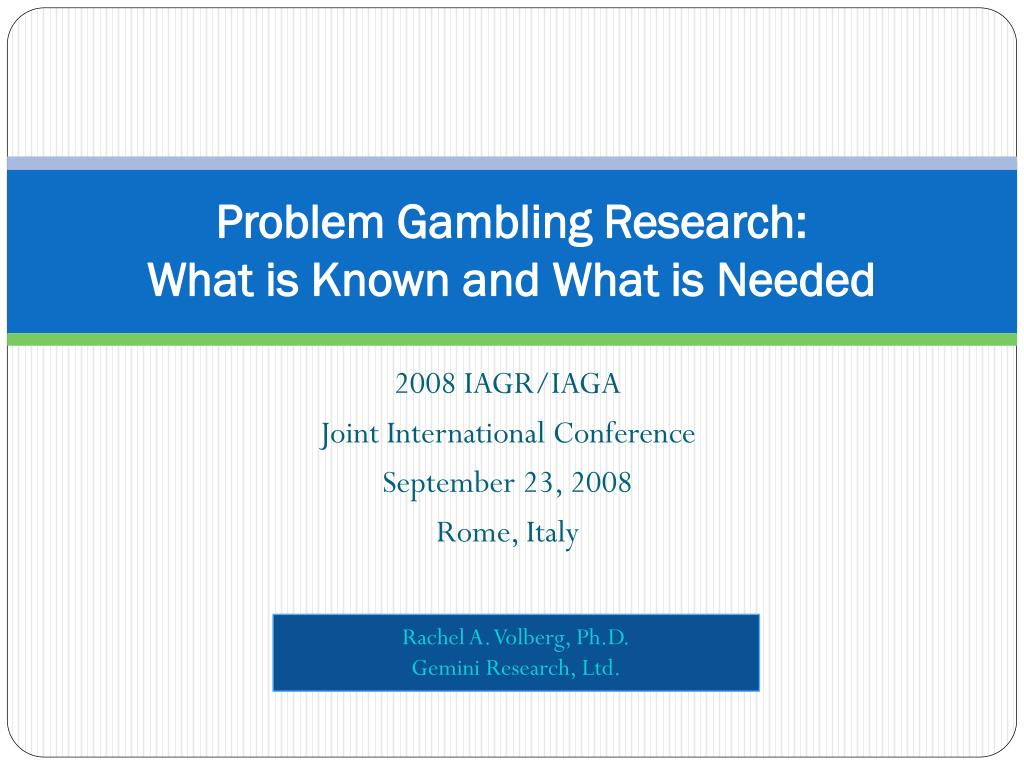 problem gambling research what is known and what is needed l.