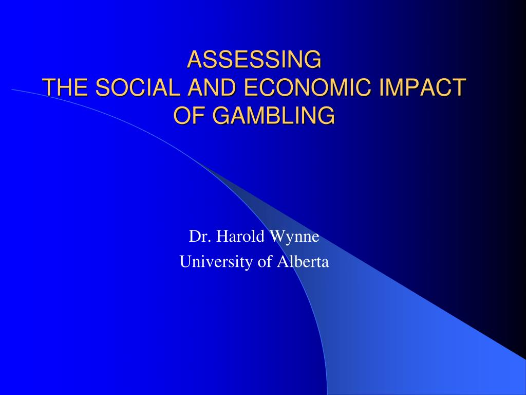 assessing the social and economic impact of gambling l.