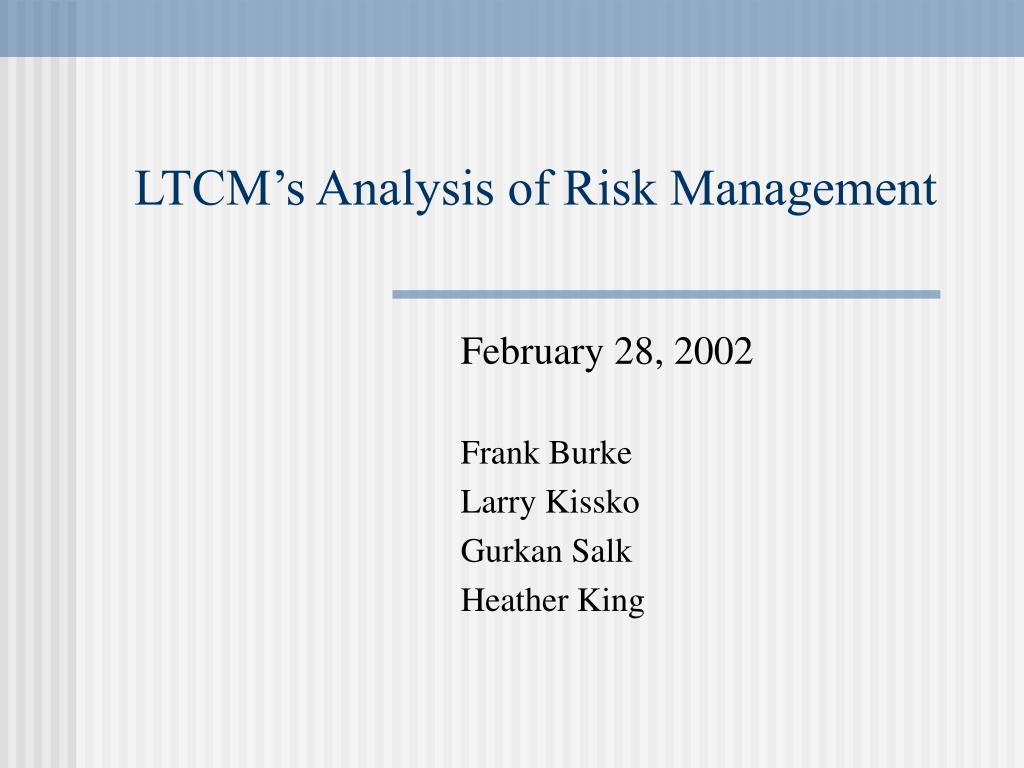 ltcm s analysis of risk management l.