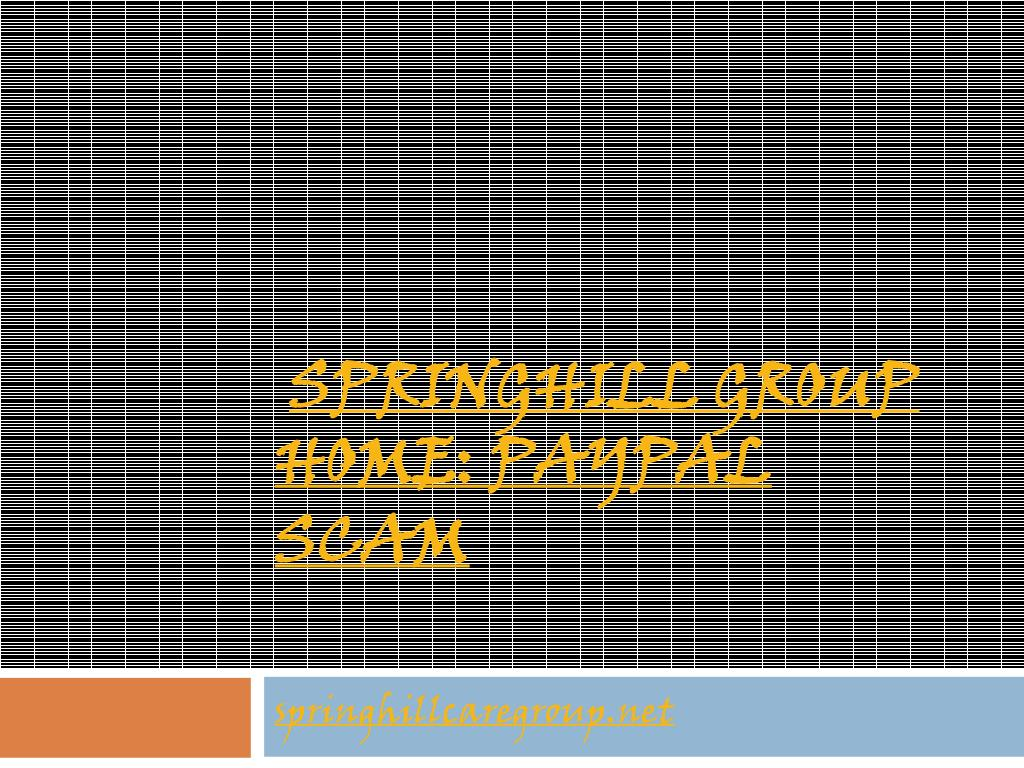 springhill group home paypal scam l.