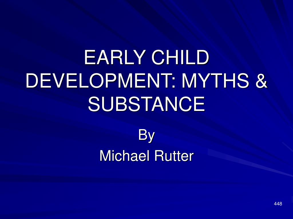 early child development myths substance l.