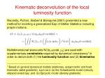 kinematic deconvolution of the local luminosity function
