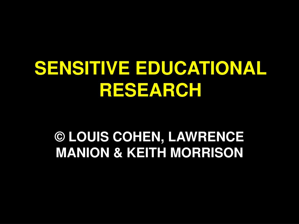 sensitive educational research l.