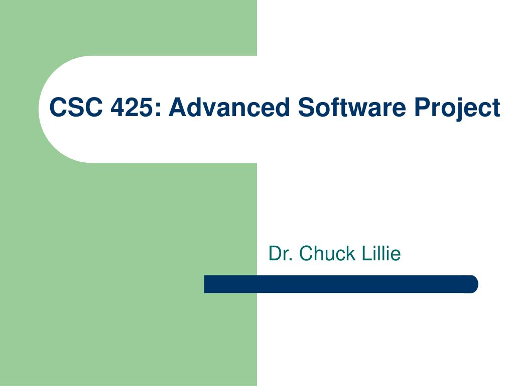 csc 425 advanced software project l.