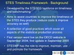 stes timeliness framework background