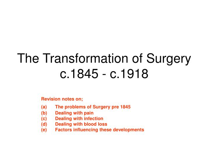 the transformation of surgery c 1845 c 1918 n.