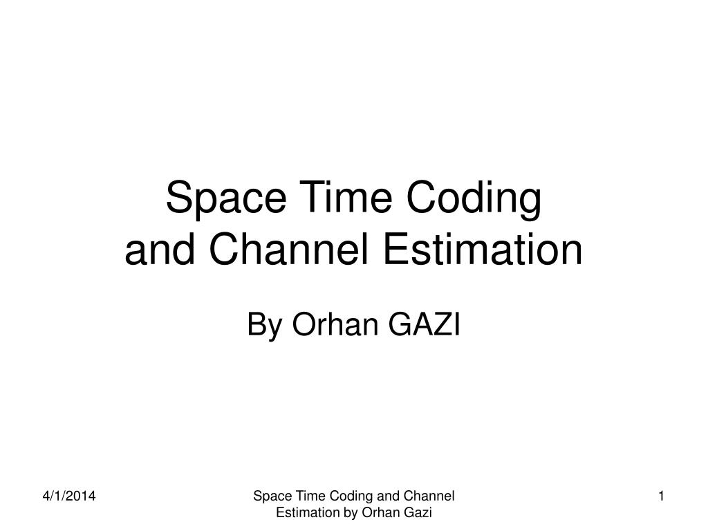 space time coding and channel estimation l.