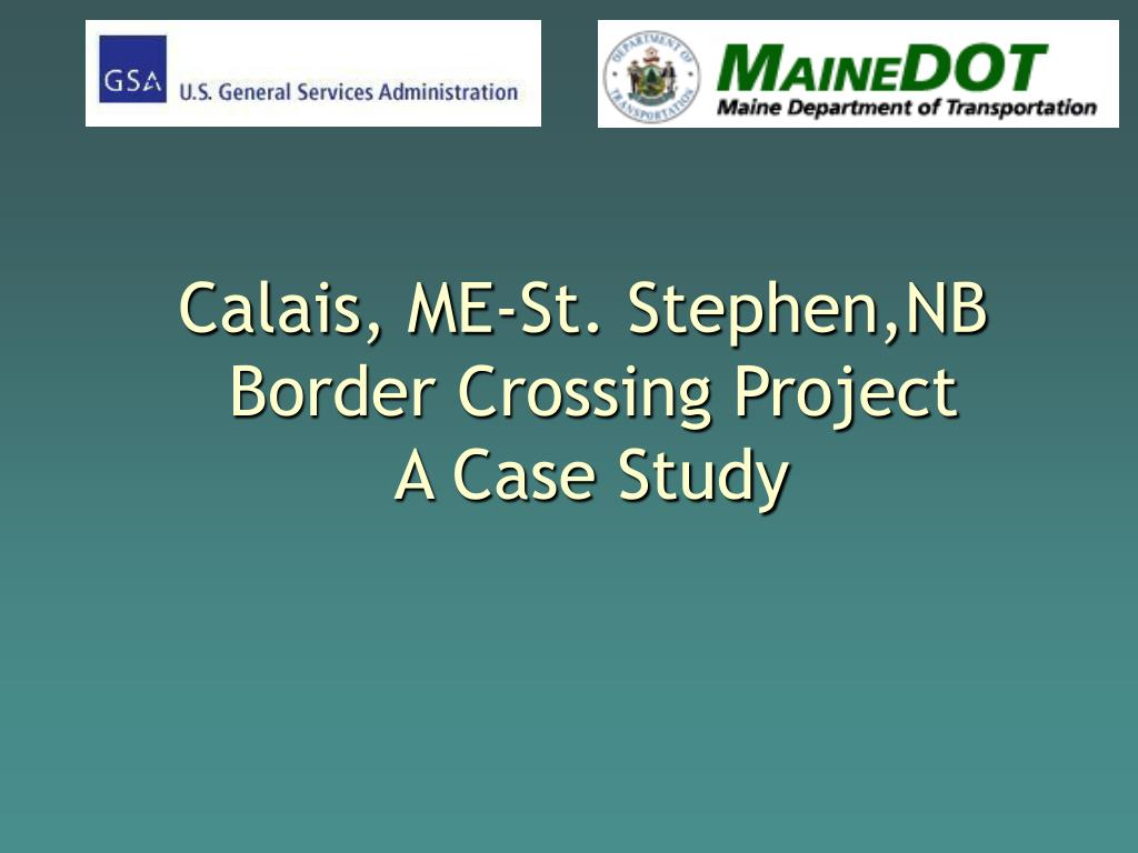 calais me st stephen nb border crossing project a case study l.