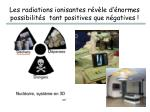 les radiations ionisantes r v le d normes possibilit s tant positives que n gatives