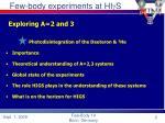 few body experiments at hi g s