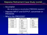 stepwise refinement case study contd