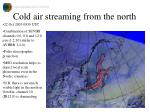 cold air streaming from the north