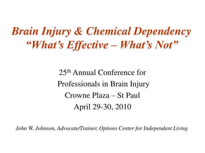 Brain injury chemical dependency what s effective what s not