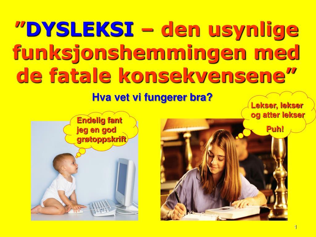 dysleksi den usynlige funksjonshemmingen med de fatale konsekvensene l.