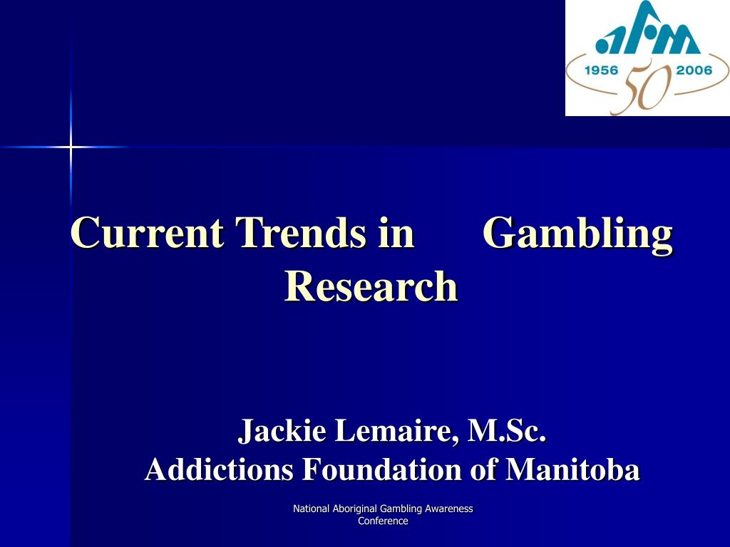 current trends in gambling research l.