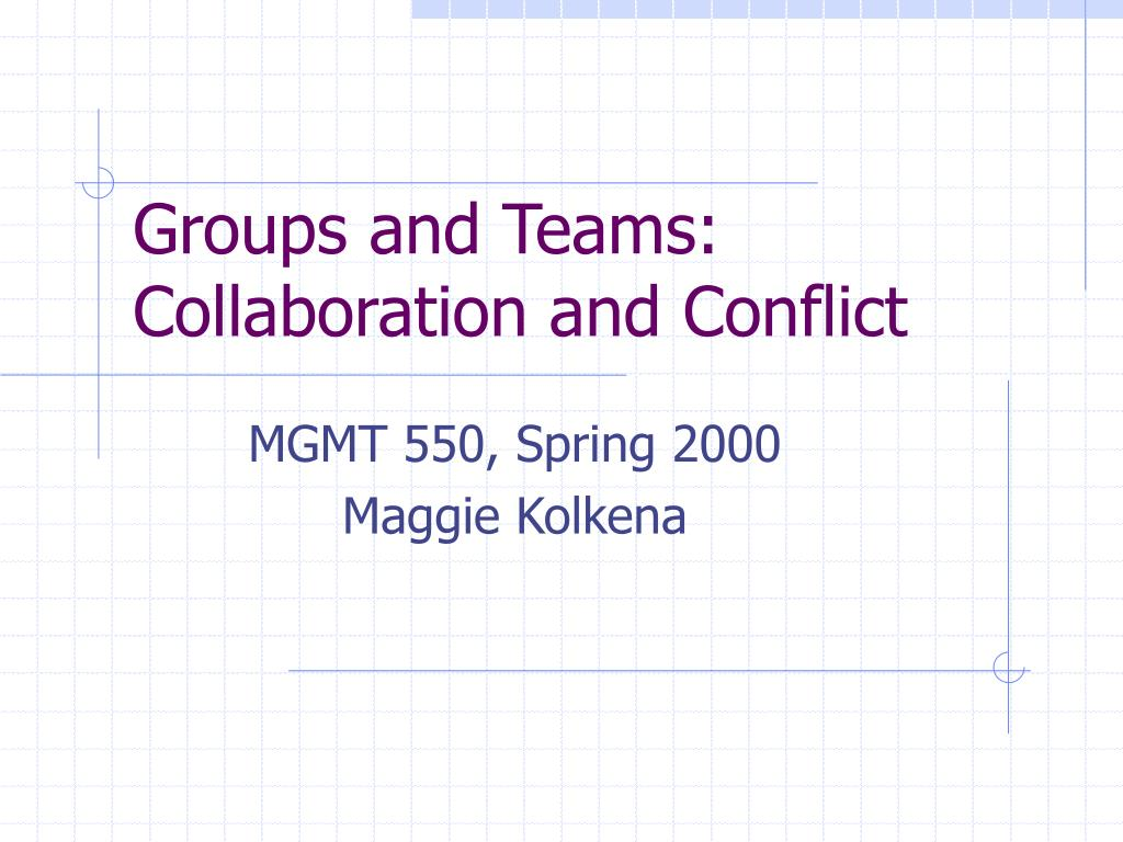 groups and teams collaboration and conflict l.