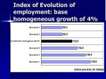 index of evolution of employment base homogeneous growth of 4
