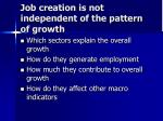 job creation is not independent of the pattern of growth