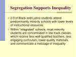 segregation supports inequality