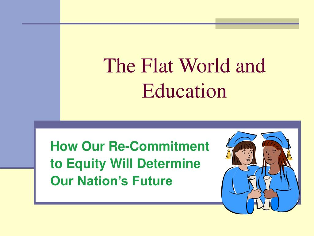 the flat world and education l.