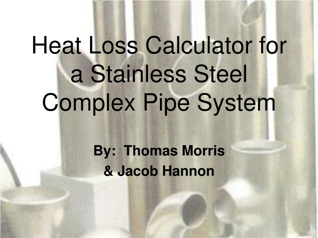 heat loss calculator for a stainless steel complex pipe system l.