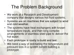 the problem background