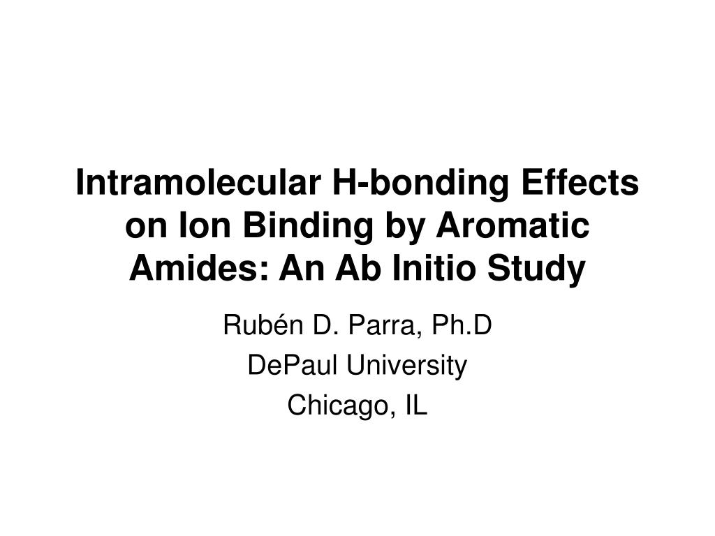 intramolecular h bonding effects on ion binding by aromatic amides an ab initio study l.