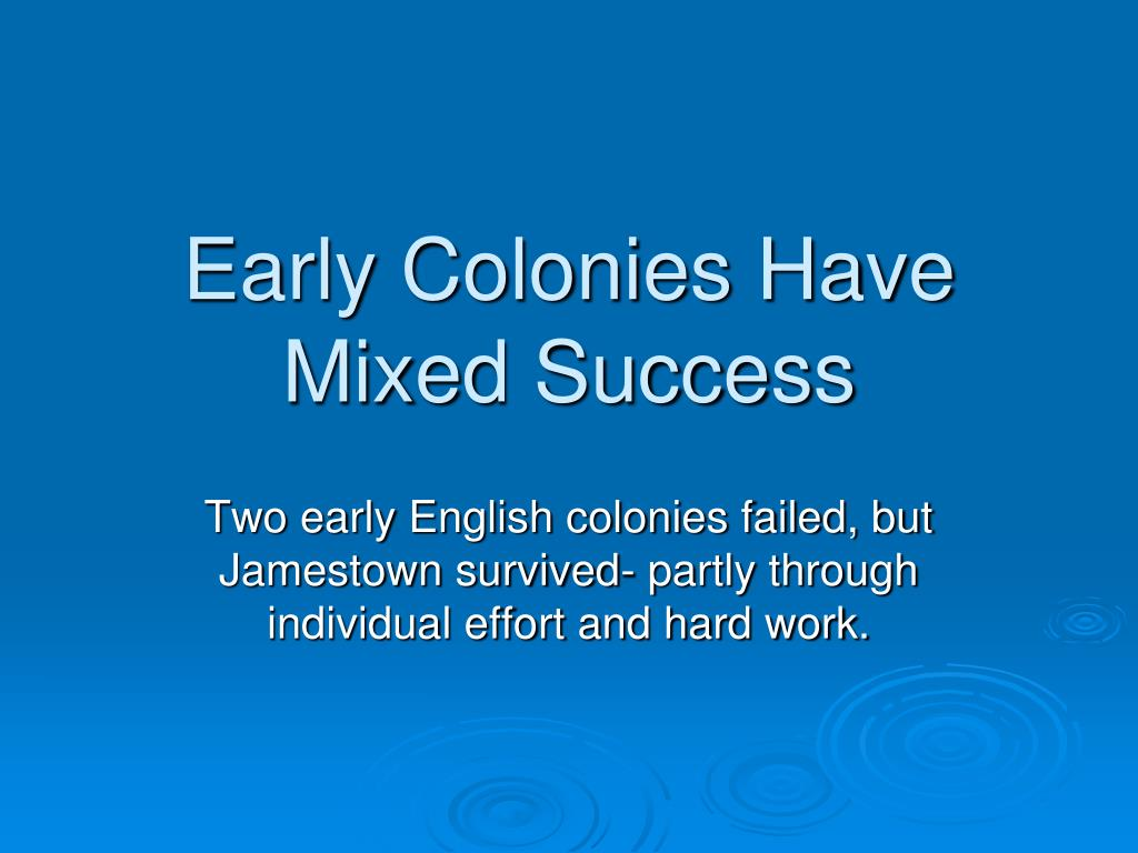 early colonies have mixed success l.