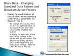 block data changing standard dose factors and bioaccumulation factors